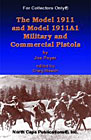 The Model 1911 and Model 1911A1 Military and Commercial Pistols -- Click Here to Order!